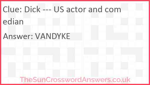 Dick --- US actor and comedian Answer