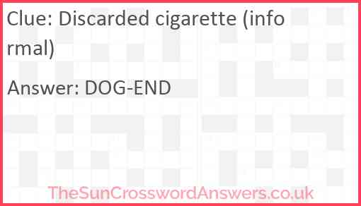 Discarded cigarette (informal) Answer