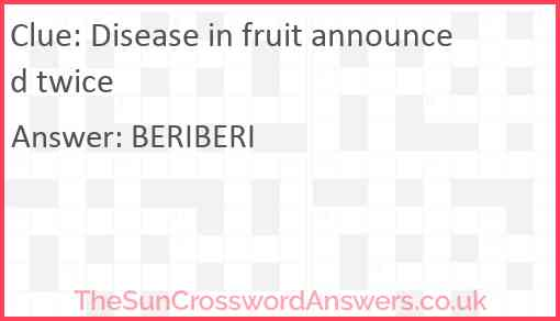 Disease in fruit announced twice Answer