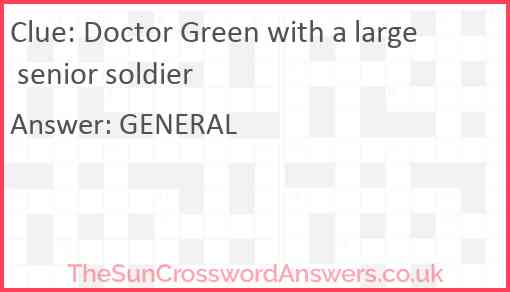 Doctor Green with a large senior soldier Answer