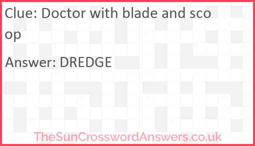 Doctor with blade and scoop Answer