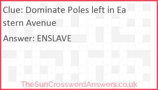 Dominate Poles left in Eastern Avenue Answer
