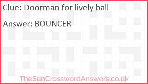 Doorman for lively ball Answer