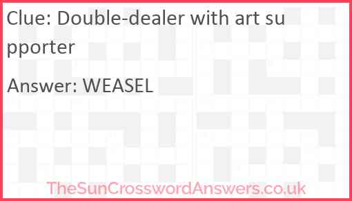 Double-dealer with art supporter Answer