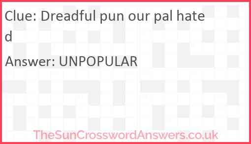 Dreadful pun our pal hated Answer