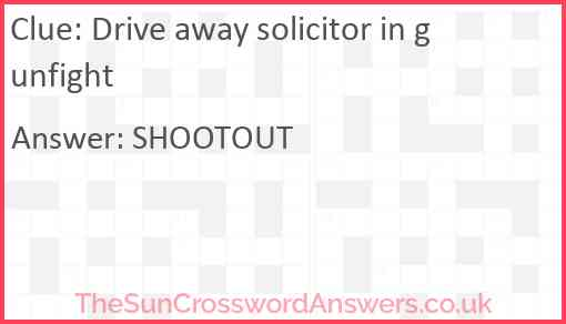 Drive away solicitor in gunfight Answer