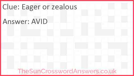 Eager or zealous Answer