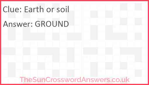 Earth or soil Answer