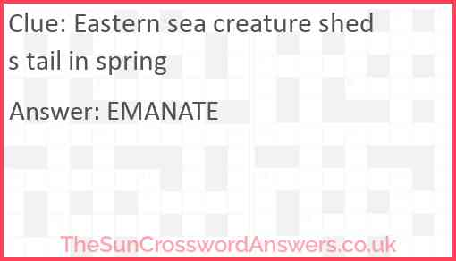 Eastern sea creature sheds tail in spring Answer
