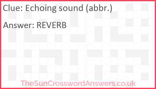 Echoing sound (abbr.) Answer