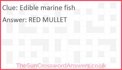 Edible marine fish Answer