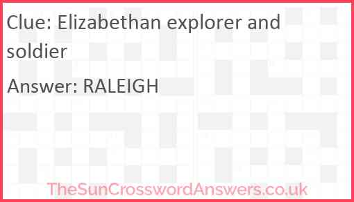 Elizabethan explorer and soldier Answer