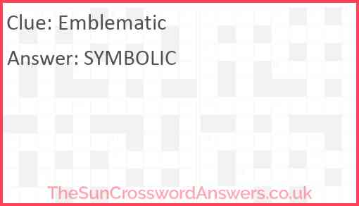 Emblematic crossword clue - TheSunCrosswordAnswers co uk