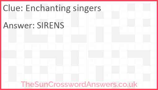 Enchanting singers Answer