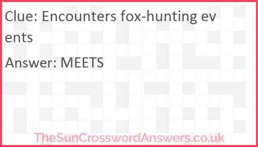 Encounters fox-hunting events Answer