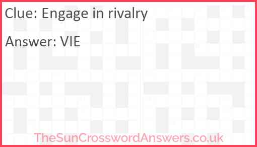 Engage in rivalry Answer