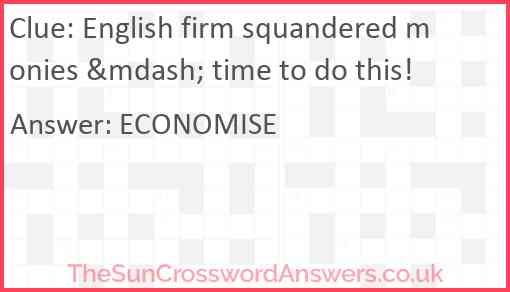 English firm squandered monies — time to do this! Answer