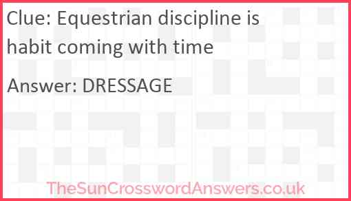 Equestrian discipline is habit coming with time Answer