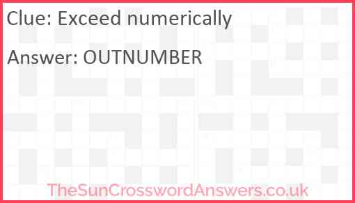 Exceed numerically Answer