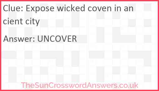 Expose wicked coven in ancient city Answer