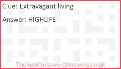 Extravagant living Answer