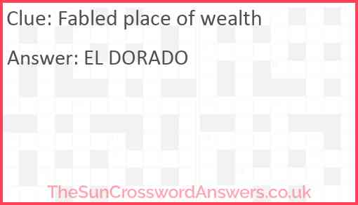 Fabled place of wealth Answer
