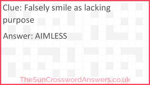 Falsely smile as lacking purpose Answer