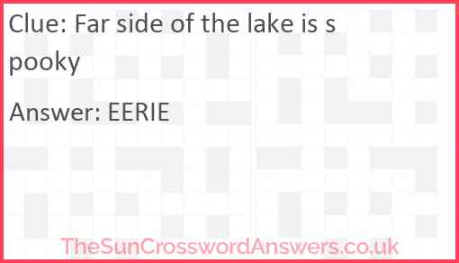 Far side of the lake is spooky Answer