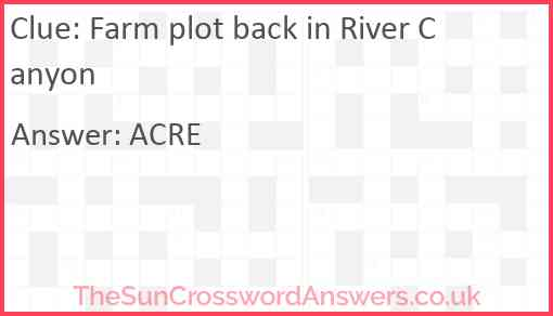 Farm plot back in River Canyon Answer
