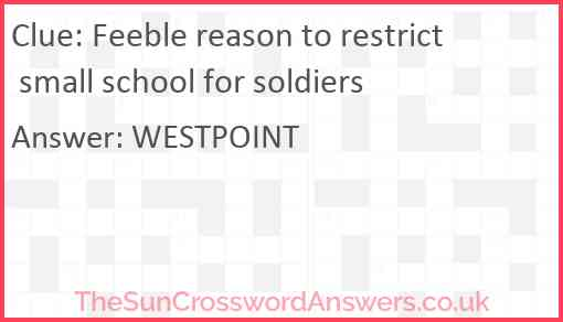 Feeble reason to restrict small school for soldiers Answer