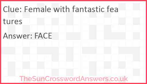 Female with fantastic features Answer