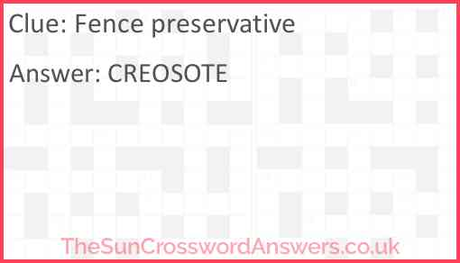 Fence preservative Answer