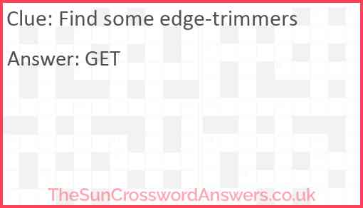 Find some edge-trimmers Answer