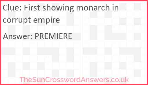First showing monarch in corrupt empire Answer