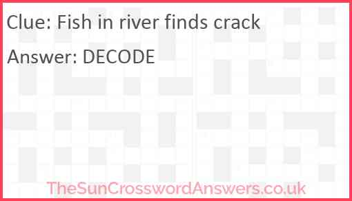 Fish in river finds crack Answer