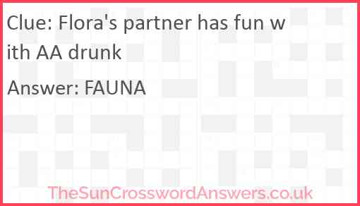 Flora's partner has fun with AA drunk Answer