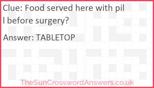 Food served here with pill before surgery? Answer
