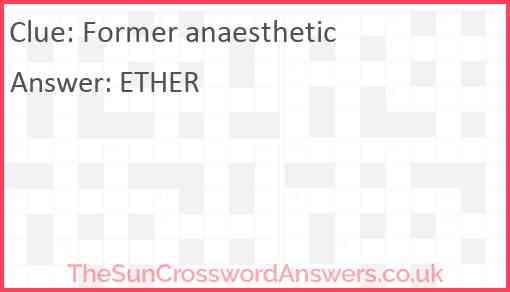 Former anaesthetic Answer