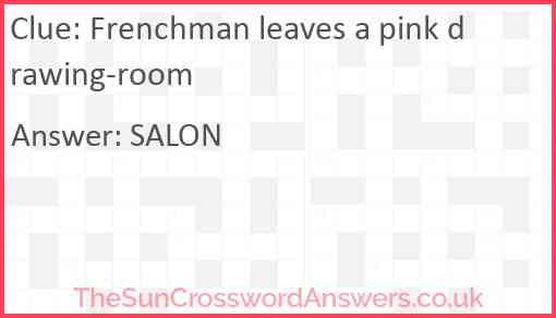 Frenchman leaves a pink drawing-room Answer