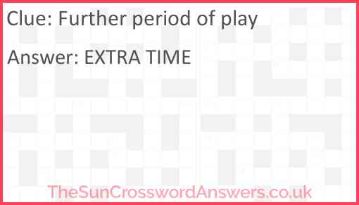 Further period of play Answer