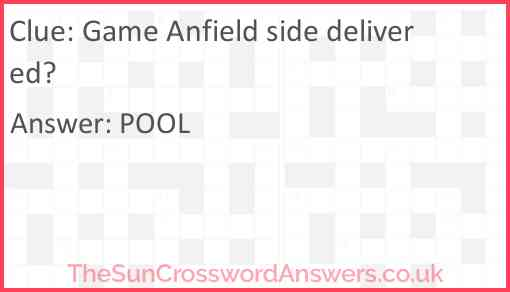 Game Anfield side delivered? Answer