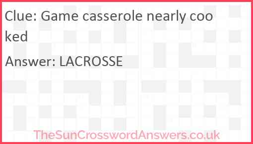 Game casserole nearly cooked Answer
