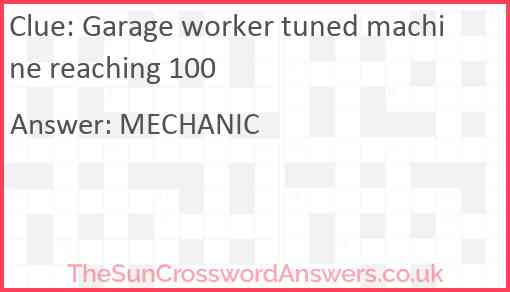 Garage worker tuned machine reaching 100 Answer