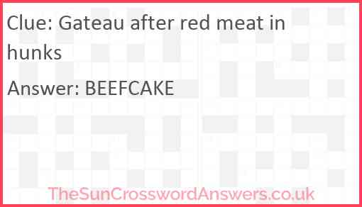 Gateau after red meat in hunks Answer