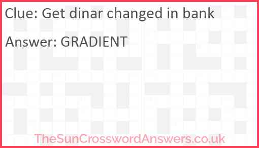 Get dinar changed in bank Answer