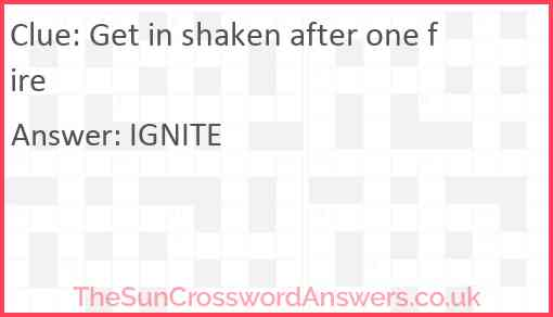 Get in shaken after one fire Answer