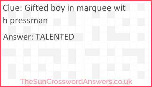 Gifted boy in marquee with pressman Answer