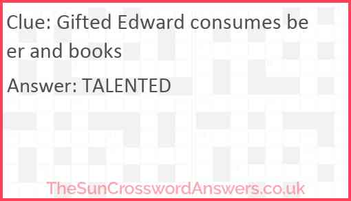 Gifted Edward consumes beer and books Answer