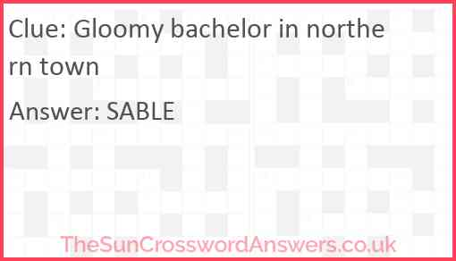 Gloomy bachelor in northern town Answer