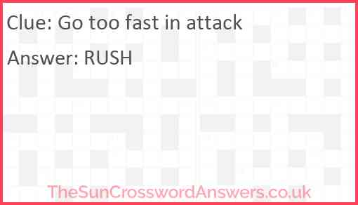 Go too fast in attack Answer